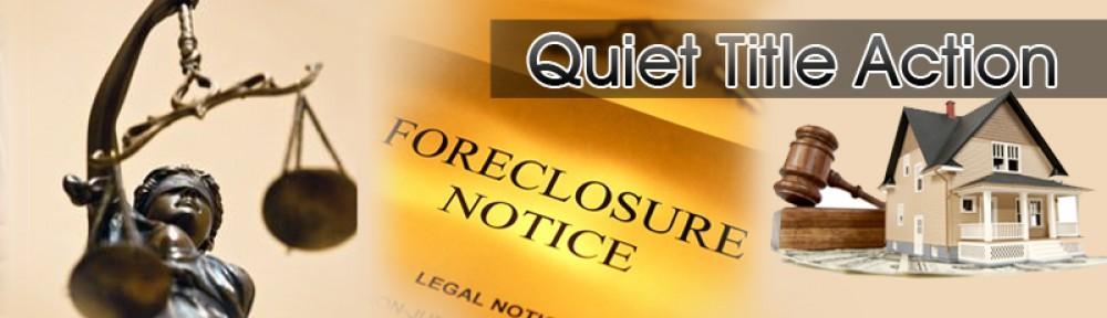 Quiet Title Action - Quiet Title Action for Stop Foreclosure